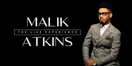 Malik Atkins: The Live Experience tickets