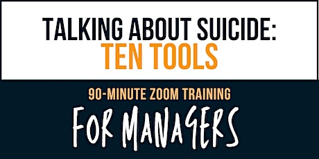 Talking about Suicide: Ten Tools - online training FOR MANAGERS tickets