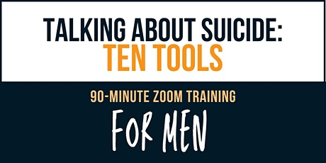 Talking about Suicide: Ten Tools - online training FOR MEN tickets