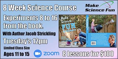 Make Science Fun Experiments Course – Experiments 8 to 16  - Ages 11 to 15 tickets
