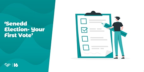 Senedd Election- Your First Vote' tickets