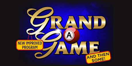 Grand A Game and then some -  April 21st tickets