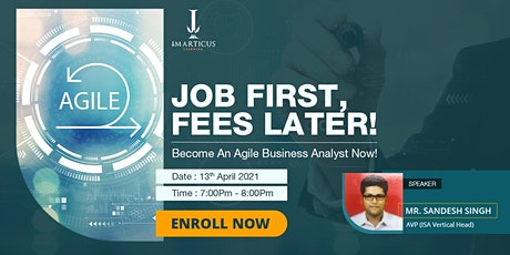 Job First, Fees Later! Become an Agile Business Analyst Now! tickets