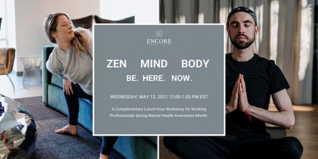 Encore Luxury Living Presents: Zen Mind Body. Be. Here. Now. tickets