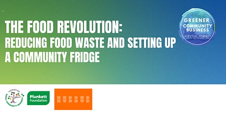 The food revolution: Reducing food waste and setting up a community fridge tickets