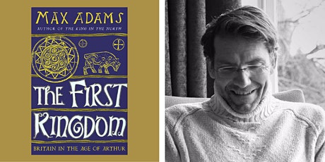 The First Kingdom - virtual author event with Max Adams tickets