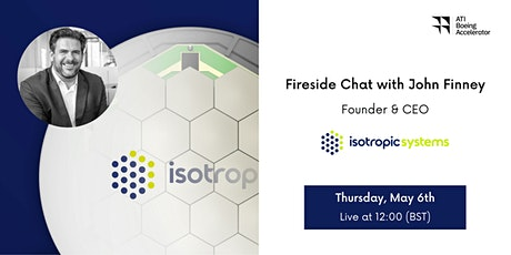 Fireside Chat with John Finney, Isotropic Systems tickets