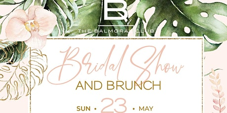 The Balmoral Club Bridal Show & Brunch tickets