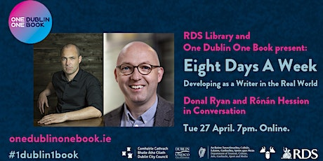 Eight Days a Week: Developing as a Writer with Donal Ryan & Rónán Hession tickets