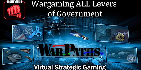 Fight Club and WarPaths: Wargaming ALL Levers of Government tickets
