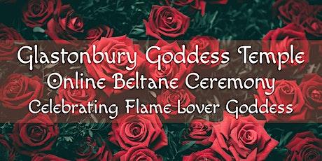 Goddess Temple Beltane Ceremony (Online): Flame Lover Goddess tickets