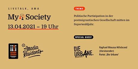 My Society #1 -  Politische Teilhabe in der postmigrantischen Gesellschaft Tickets