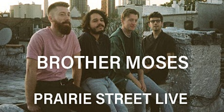Brother Moses at Prairie Street Live tickets