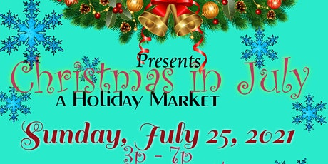 Christmas in July a Holiday Market tickets
