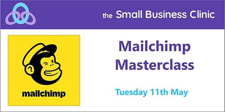 Mailchimp Masterclass – 11th May - online tickets