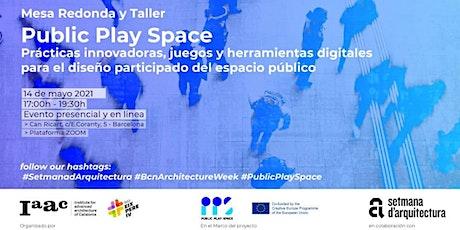 Mesa Redonda y Taller // Public Play Space – Setmana d'Arquitectura tickets