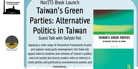 NorITS Book Launch: Taiwan's Green Parties, Alternative Politics in Taiwan Tickets