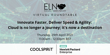 Virtual Roundtable: Innovate Faster, Deliver Speed & Agility tickets