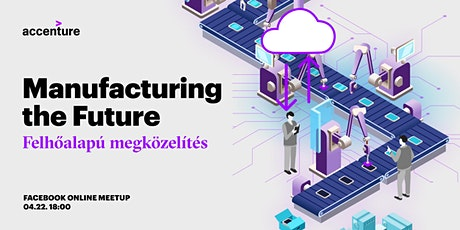 Manufacturing the Future | Accenture Meetup tickets