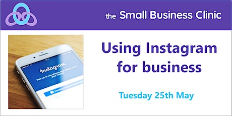 Using Instagram for Business – 25th May - Online tickets