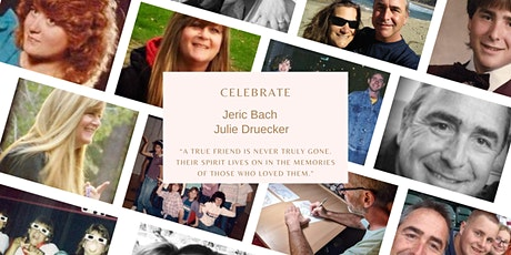 Life Celebration of Jeric Bach and Julie Druecker tickets