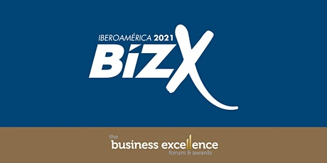 The Business Excellence Forum & Awards BizX 2021 tickets