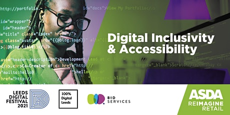 Leeds Digital Festival - Digital Inclusivity/Accessibility tickets