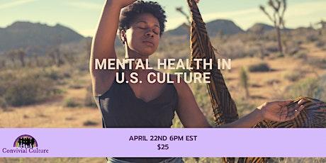 Mental Health In U.S. Culture Tickets