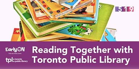 Reading Together with  Toronto Public Library and EarlyON tickets
