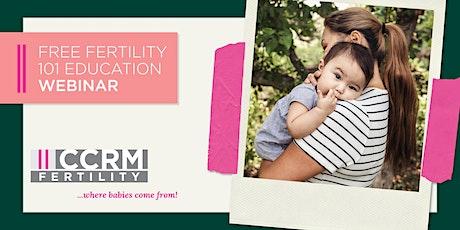 Fertility 101 Webinar  - CCRM Fertility tickets