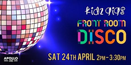 Kidz Gigs - Front Room Disco! tickets