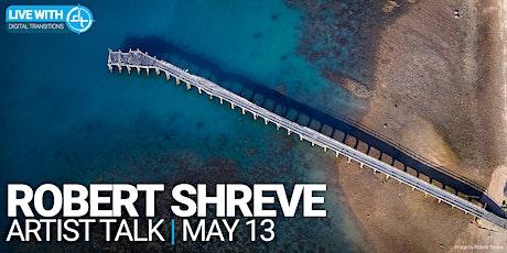 Artist's Talk Live With DT: Robert Shreve tickets