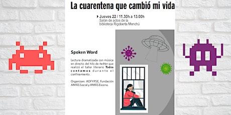 Spoken Word: La cuarentena que cambió mi vida. entradas