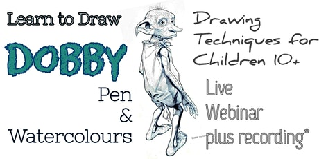 Drawing Techniques - Dobby - Art Webinar for Children 10+ tickets