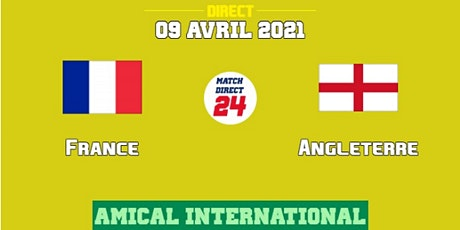 Tv/R.E.G.A.R.D.E.R France - Angleterre e.n direct live gratuit 09 avril 202 billets
