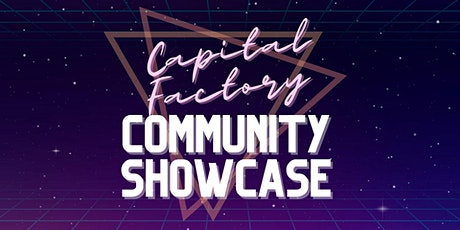 Capital Factory Community Showcase tickets
