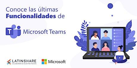Conoce las últimas funcionalidades de Microsoft Teams boletos