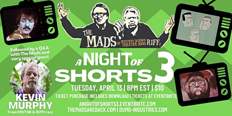 The Mads: A Night of Shorts 3 - Live riffing with MST3K's The Mads! boletos