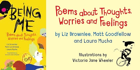 Being Me: poems about thoughts, worries & feelings. Book Launch & Resource tickets