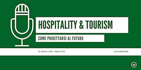 Hospitality & Tourism: come proiettarsi al futuro tickets