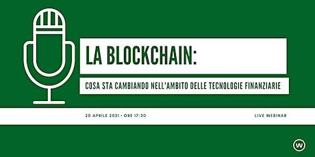 La Blockchain: cosa sta cambiando nell'ambito delle tecnologie finanziarie biglietti