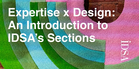 Expertise x Design: An Introduction to IDSA's Sections tickets