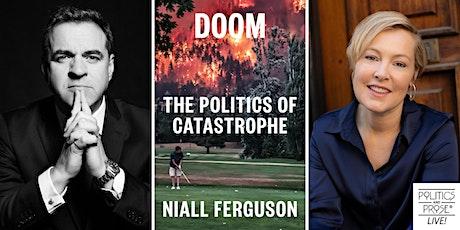 P&P Live! Niall Ferguson|DOOM: THE POLITICS OF CATASTROPHE w/  Gillian Tett tickets