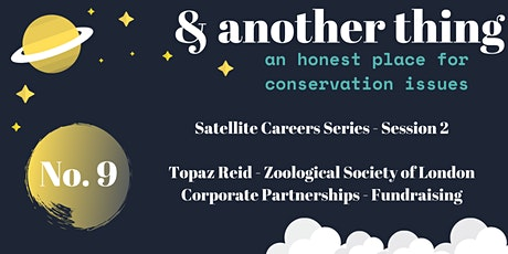 Satellite Careers Series - Topaz Reid,  Zoological Society of London tickets