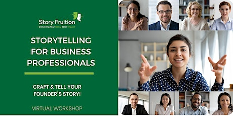 Storytelling Workshop For Business Professionals: Saturday April 24 2021: tickets