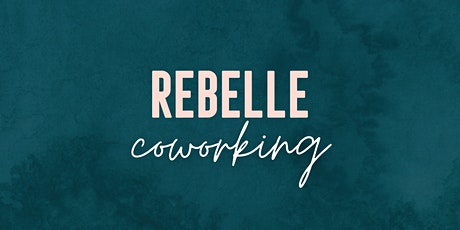 Rebelle: Coworking Tickets