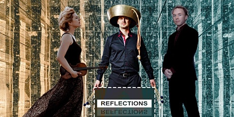 Reflections - Anastasia Kozlova, Ralph van Raat en Konstantyn Napolov tickets