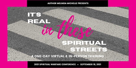 It's Real In These Spiritual Streets - Spiritual Warfare Conference tickets