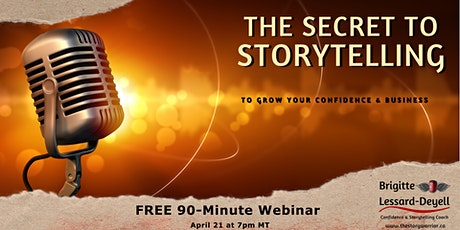 The Secrets To Storytelling  ~ To Build Confidence tickets