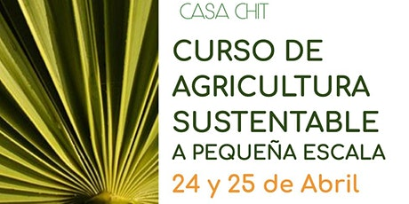 SMALL SCALE SUSTAINABLE AGRICULTURE WORKSHOP tickets